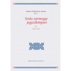 Dáné Veronka: Torda vármegye jegyzőkönyvei II.