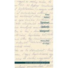 Antal Balázs: Történet polcnyi könyvvel. Mózes Attila írói világa