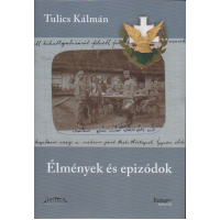 Tulics Kálmán: Élmények és epizódok