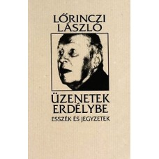Lőrincz László: Üzenetek Erdélybe - Esszék és jegyzetek