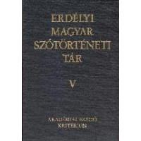 Szabó T. Attila: Erdélyi Magyar Szótörténeti Tár V.