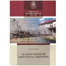 Jancsó Árpád: Az Arad-Temesvár vasútvonal története