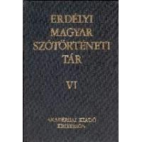 Szabó T. Attila: Erdélyi Magyar Szótörténeti Tár VI.