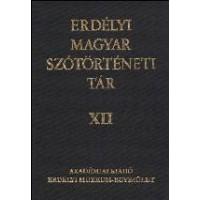 Kósa Ferenc: Erdélyi Magyar Szótörténeti Tár XII