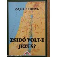 Zajti Ferenc: Zsidó volt-e Jézus